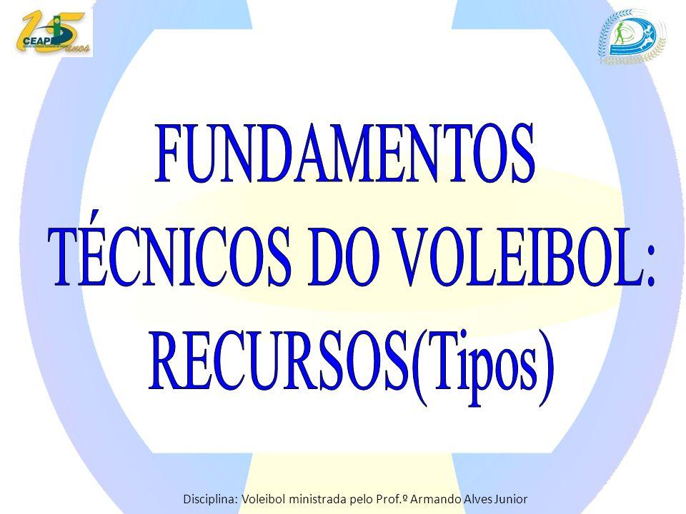 Disciplina: Voleibol ministrada pelo Prof.º Armando Alves Junior