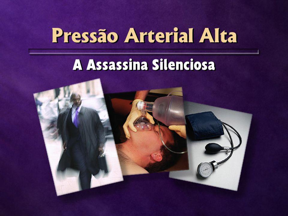 Pressão Arterial Alta A Assassina Silenciosa