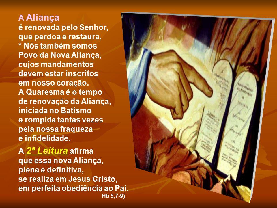 Deus tinha feito uma ALIANÇA no Sinai, entregando a Moisés mandamentos escritos em pedra... O povo aderiu à aliança, mais com a boca, do que com o cor