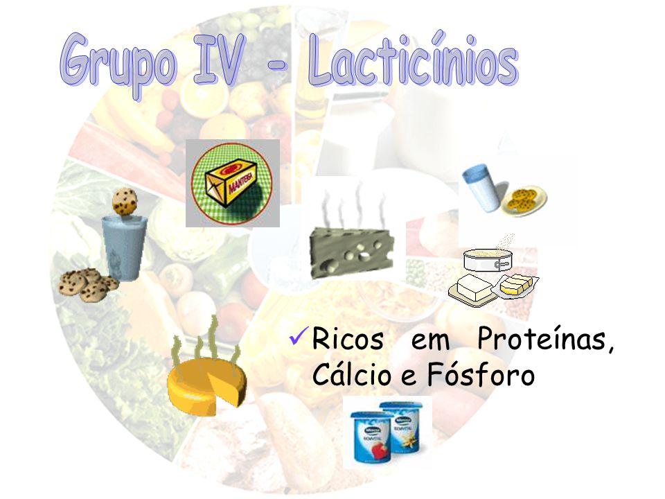 Ricos em Proteínas, Cálcio e Fósforo