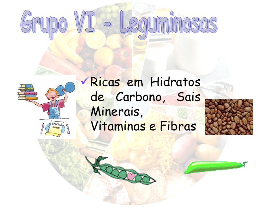 Ricas em Hidratos de Carbono, Sais Minerais, Vitaminas e Fibras