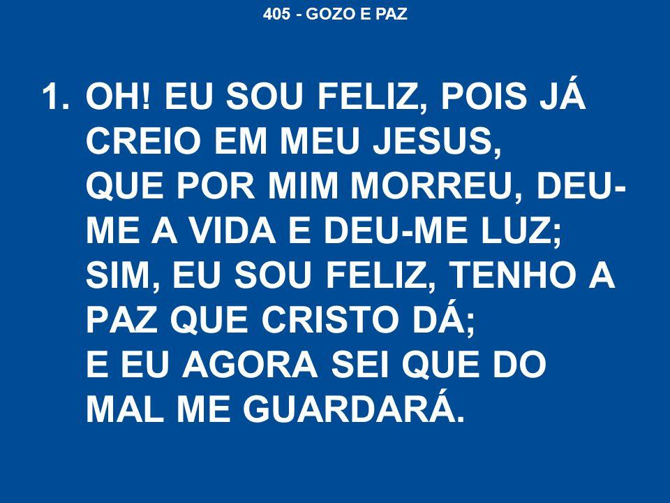 405 - GOZO E PAZ 1.OH.