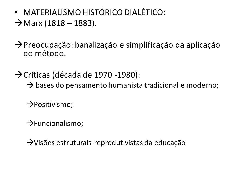 MATERIALISMO HISTÓRICO DIALÉTICO:  Marx (1818 – 1883).
