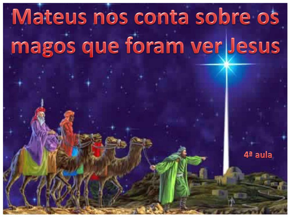 E, tendo nascido Jesus em Belém de Judéia, no tempo do rei Herodes, eis que uns magos vieram do oriente a Jerusalém, Dizendo: Onde está aquele que é nascido rei dos judeus.