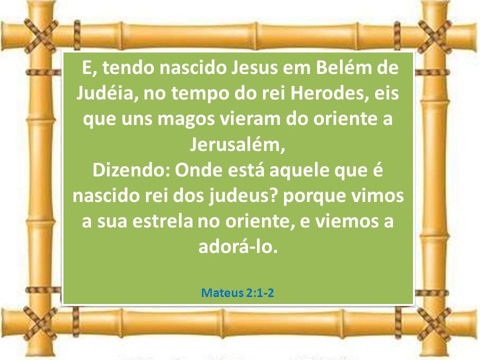 Mateus apresentou Jesus como Rei, conforme já foi ensinado nos estudos E vós, quem dizeis que Eu sou?