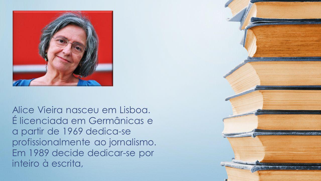 Alice Vieira nasceu em Lisboa.