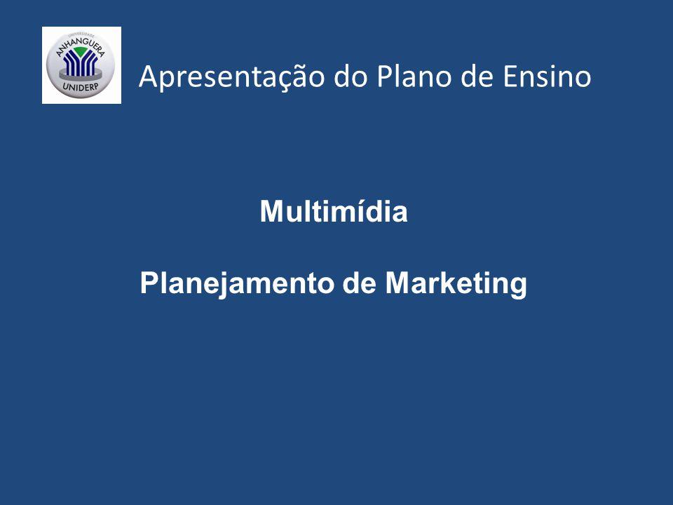 Apresentação do Plano de Ensino Multimídia Planejamento de Marketing