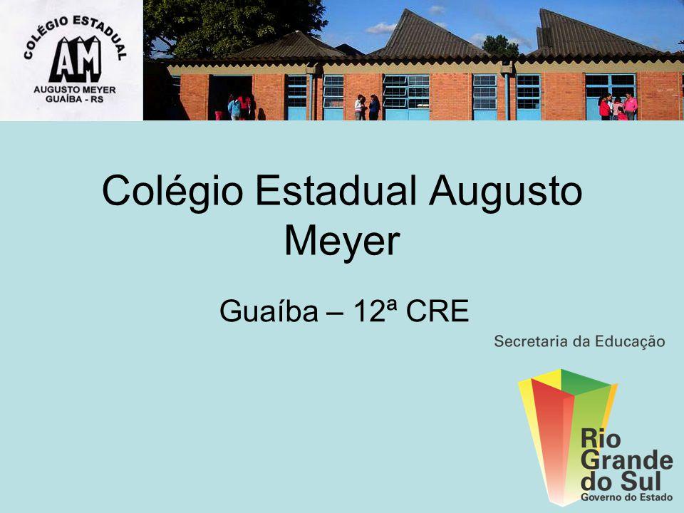 Colégio Estadual Augusto Meyer Guaíba – 12ª CRE