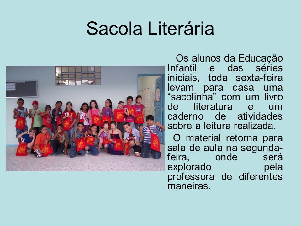 """Sacola Literária Os alunos da Educação Infantil e das séries iniciais, toda sexta-feira levam para casa uma """"sacolinha"""" com um livro de literatura e u"""