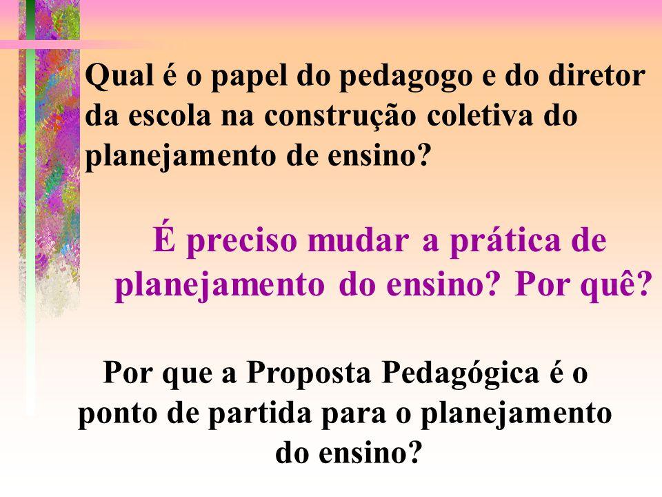 Qual é o papel do pedagogo e do diretor da escola na construção coletiva do planejamento de ensino.