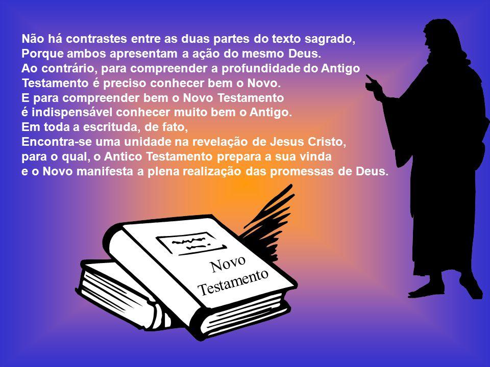 Não há contrastes entre as duas partes do texto sagrado, Porque ambos apresentam a ação do mesmo Deus.