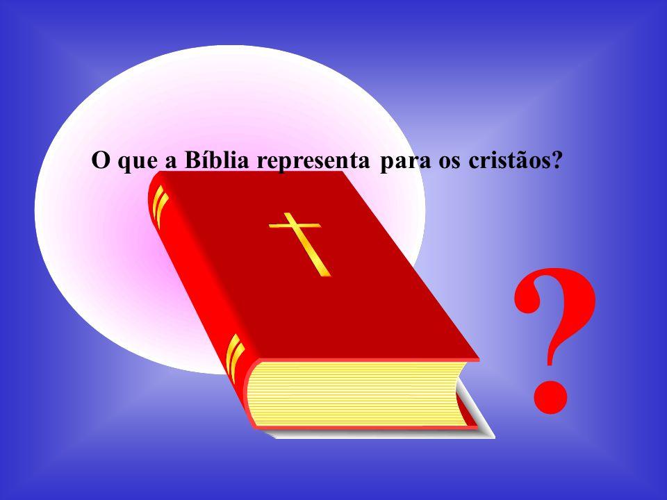 ? O que a Bíblia representa para os cristãos?