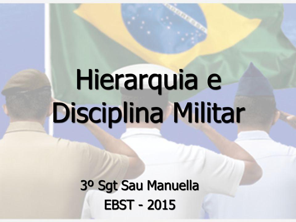 Hierarquia e Disciplina Militar 3º Sgt Sau Manuella EBST - 2015
