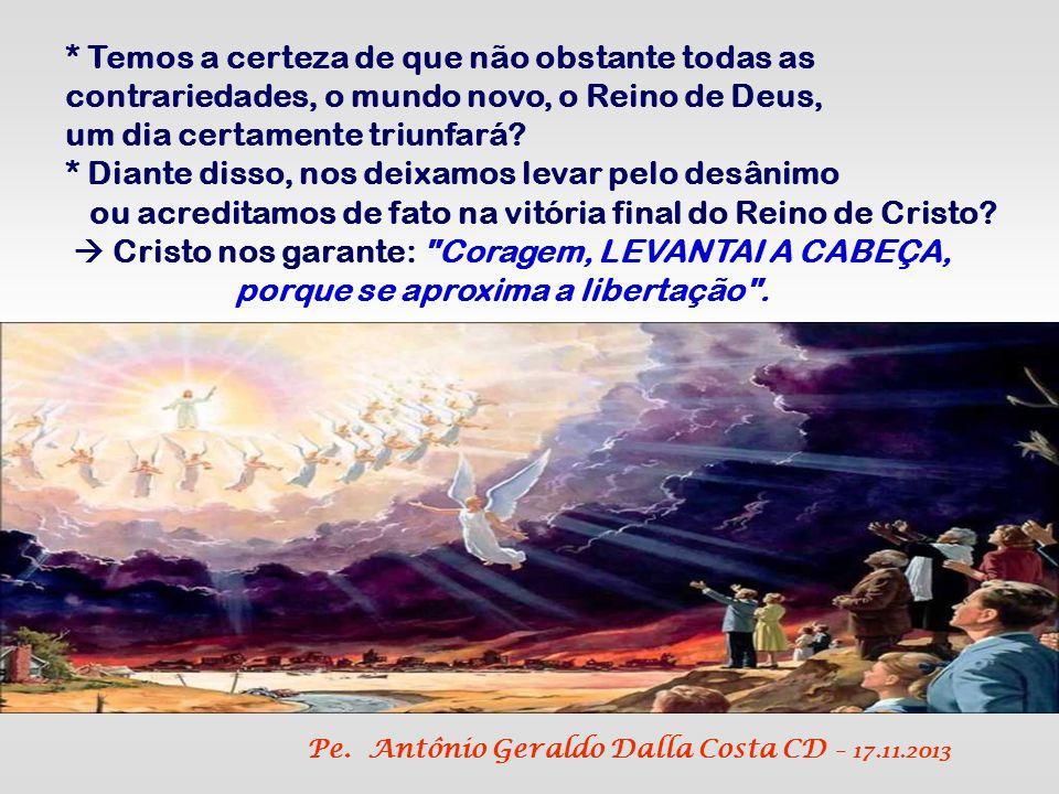 Os discípulos não devem temer: Haverá dificuldades, mas eles terão sempre a ajuda e a força de Deus.