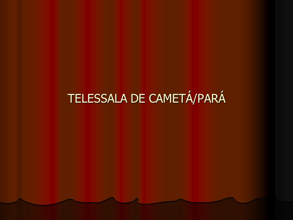 TELESSALA DE CAMETÁ/PARÁ