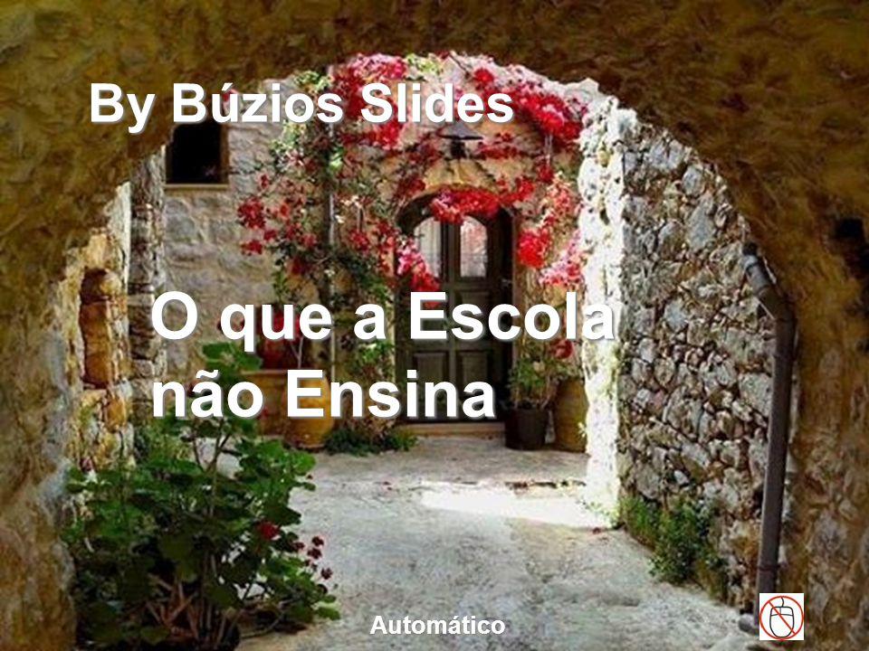 By Búzios Slides O que a Escola não Ensina Automático