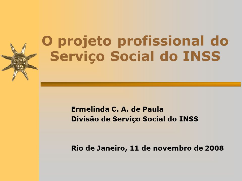 O projeto profissional do Serviço Social do INSS Ermelinda C.