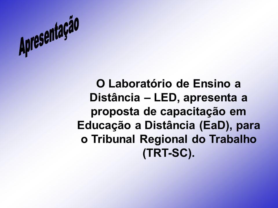 O Laboratório de Ensino a Distância – LED, apresenta a proposta de capacitação em Educação a Distância (EaD), para o Tribunal Regional do Trabalho (TR