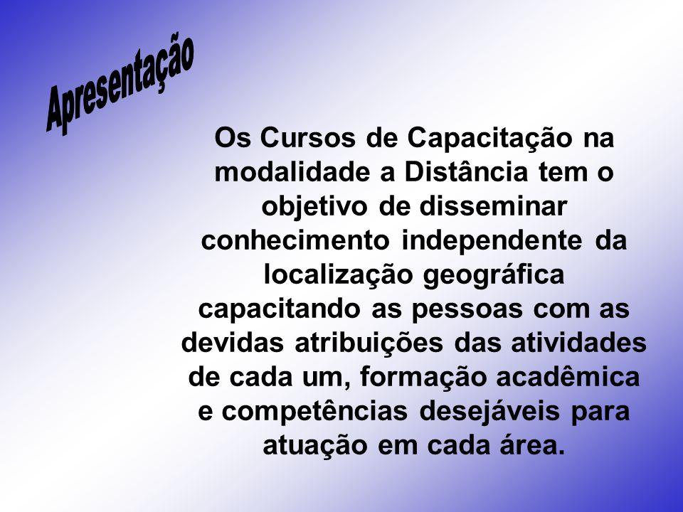 Os Cursos de Capacitação na modalidade a Distância tem o objetivo de disseminar conhecimento independente da localização geográfica capacitando as pes