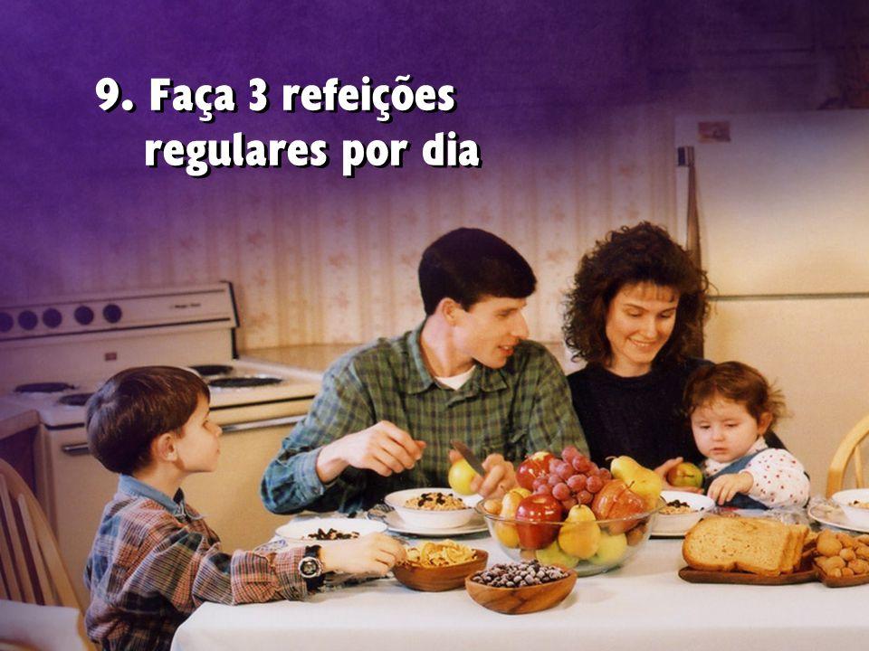 9. Faça 3 refeições regulares por dia