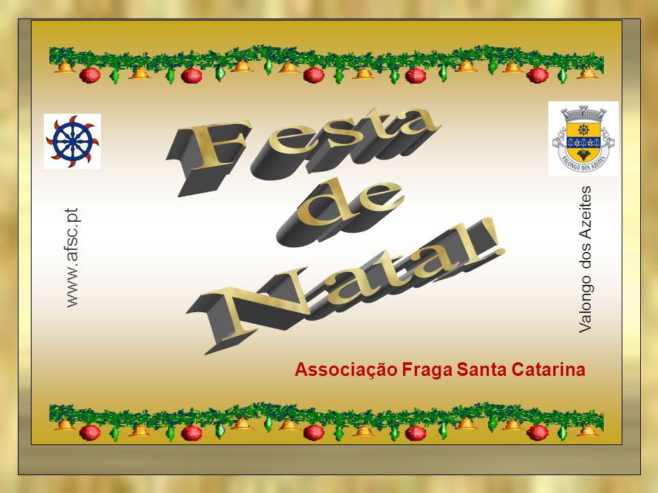 Associação Fraga Santa Catarina www.afsc.pt Valongo dos Azeites