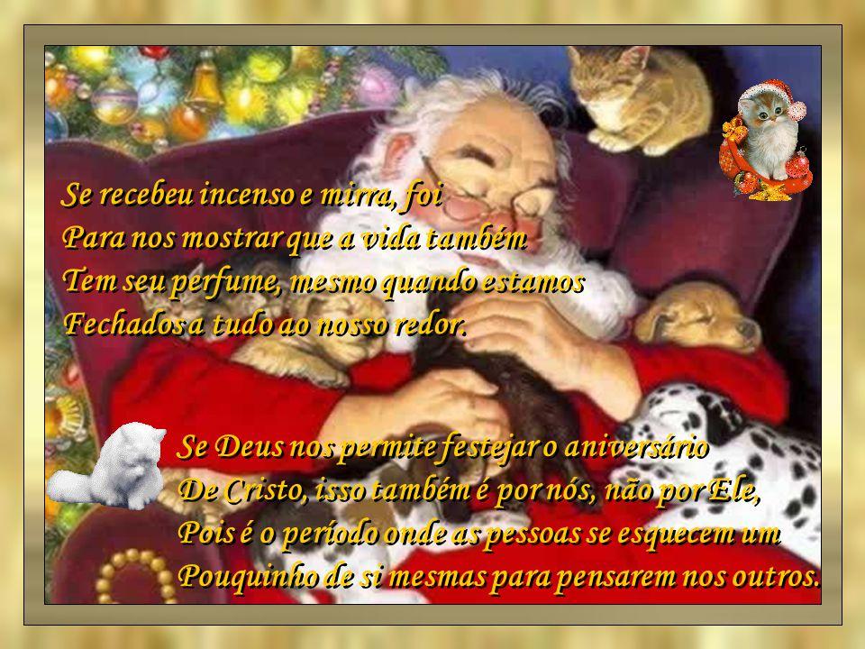 Natal é festa da simplicidade.Das crianças, dos Anjos Dos velhos...