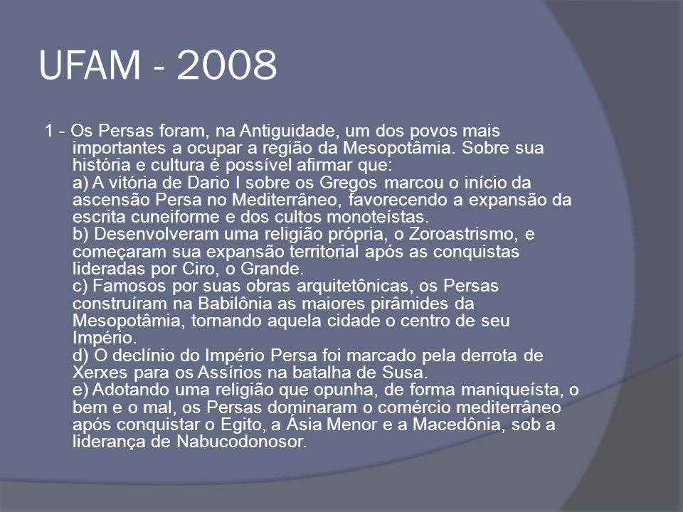 UFAM - 2008 1 - Os Persas foram, na Antiguidade, um dos povos mais importantes a ocupar a região da Mesopotâmia.