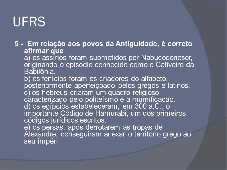 UFRS 6 - (UFRS) Relacione a coluna II, que apresenta afirmações relativas a povos da Antigüidade, com a coluna I, que identifica os mesmos.