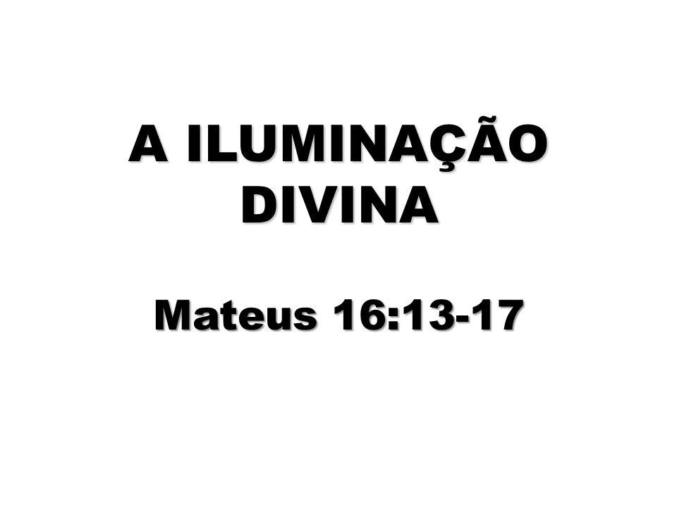 A Iluminação Divina ninguém será capaz de captar Sem a iluminação espiritual, ninguém será capaz de captar verdades espirituais.