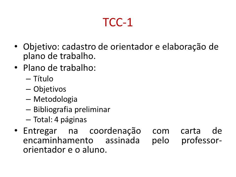 TCC-1 Objetivo: cadastro de orientador e elaboração de plano de trabalho. Plano de trabalho: – Título – Objetivos – Metodologia – Bibliografia prelimi