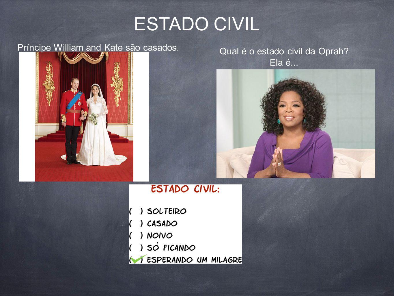 ESTADO CIVIL Príncipe William and Kate são casados. Qual é o estado civil da Oprah? Ela é...