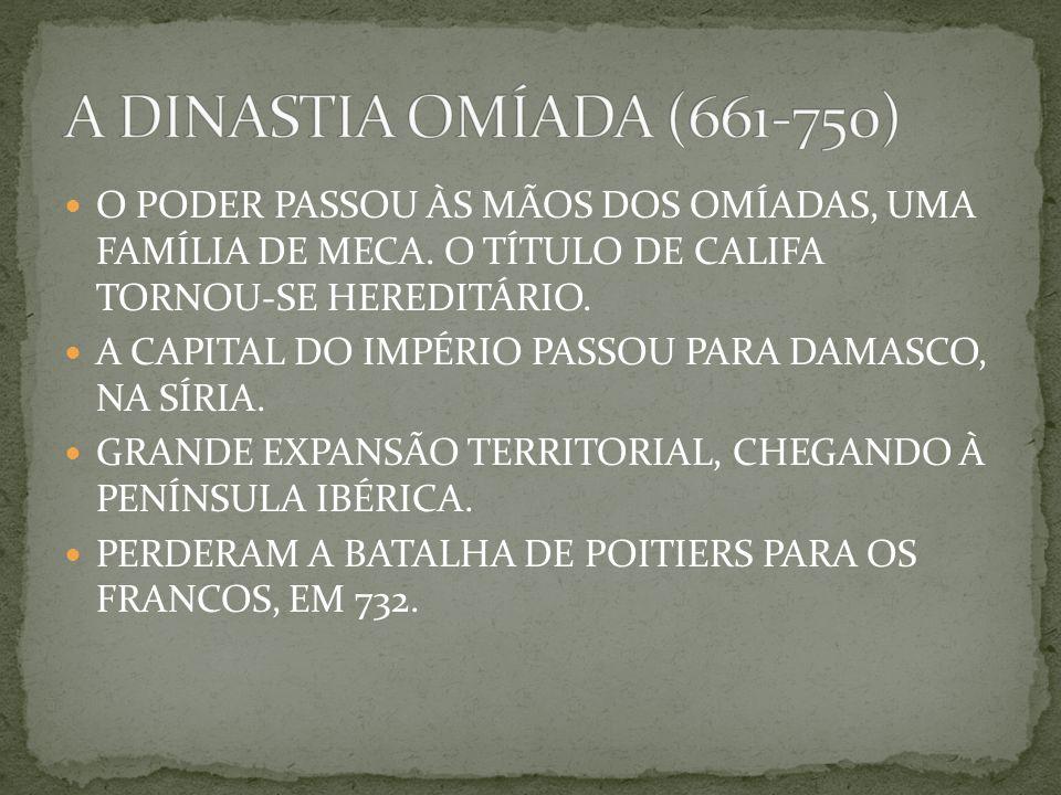 O PODER PASSOU ÀS MÃOS DOS OMÍADAS, UMA FAMÍLIA DE MECA.