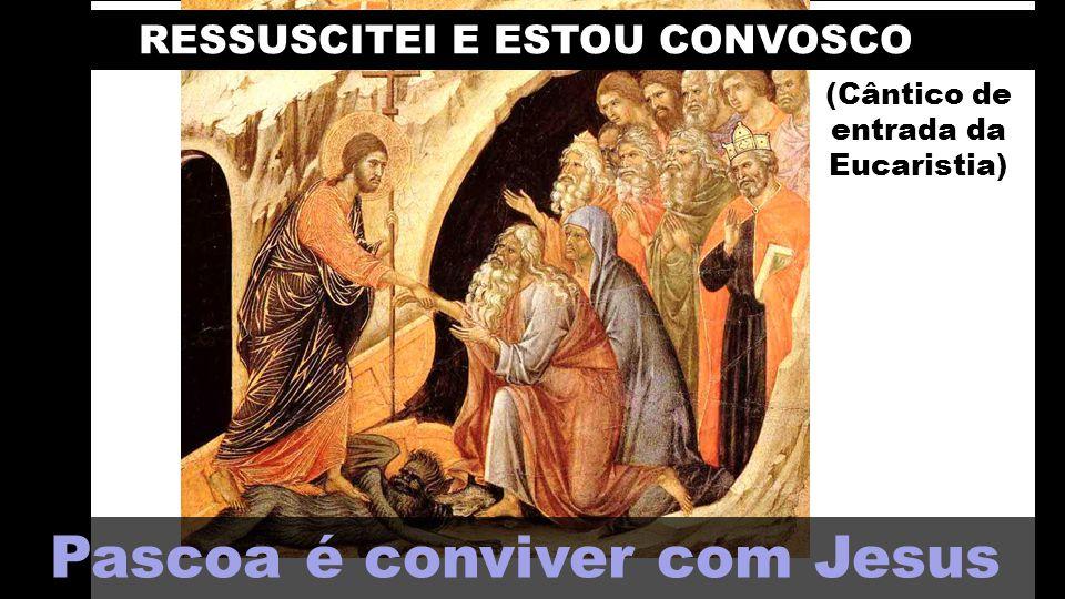 Jesus Ressuscitado é a PALAVRA ETERNA que convive connosco .