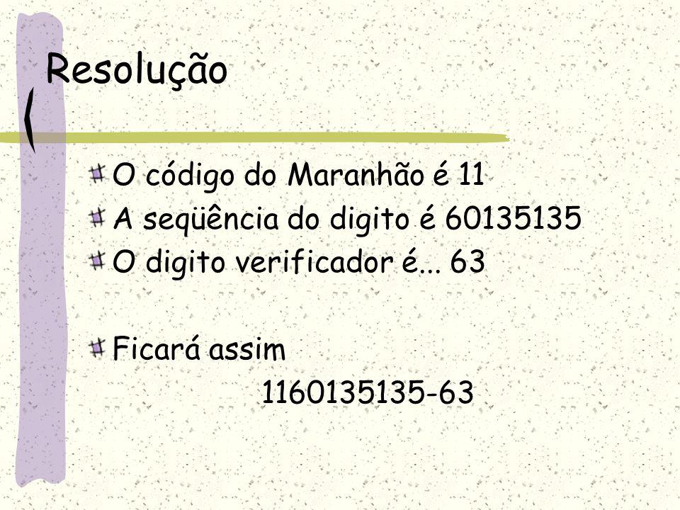 EXEMPLO EM SALA Numero da seqüência da TSE é: 60135135 A pessoa mora no Maranhão Digito Verificador Como ficará o Titulos