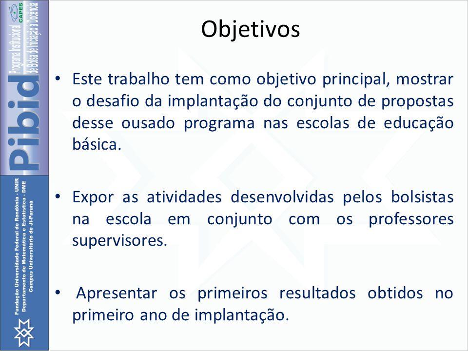Objetivos Este trabalho tem como objetivo principal, mostrar o desafio da implantação do conjunto de propostas desse ousado programa nas escolas de ed