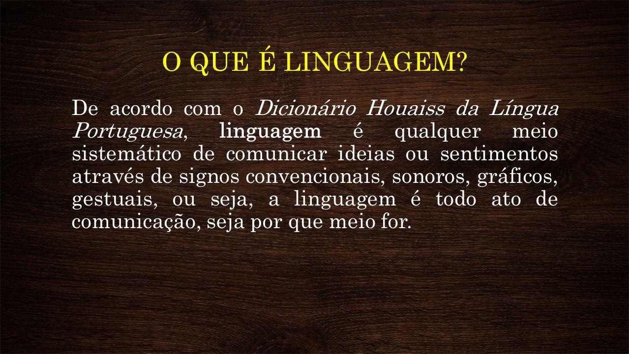 O QUE É LÍNGUA.A língua é um conjunto de signos convencionais utilizados por um grupo social.