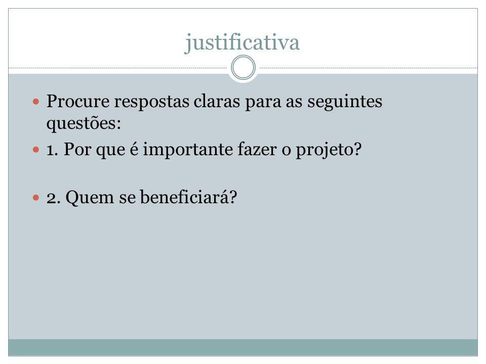 justificativa Procure respostas claras para as seguintes questões: 1.