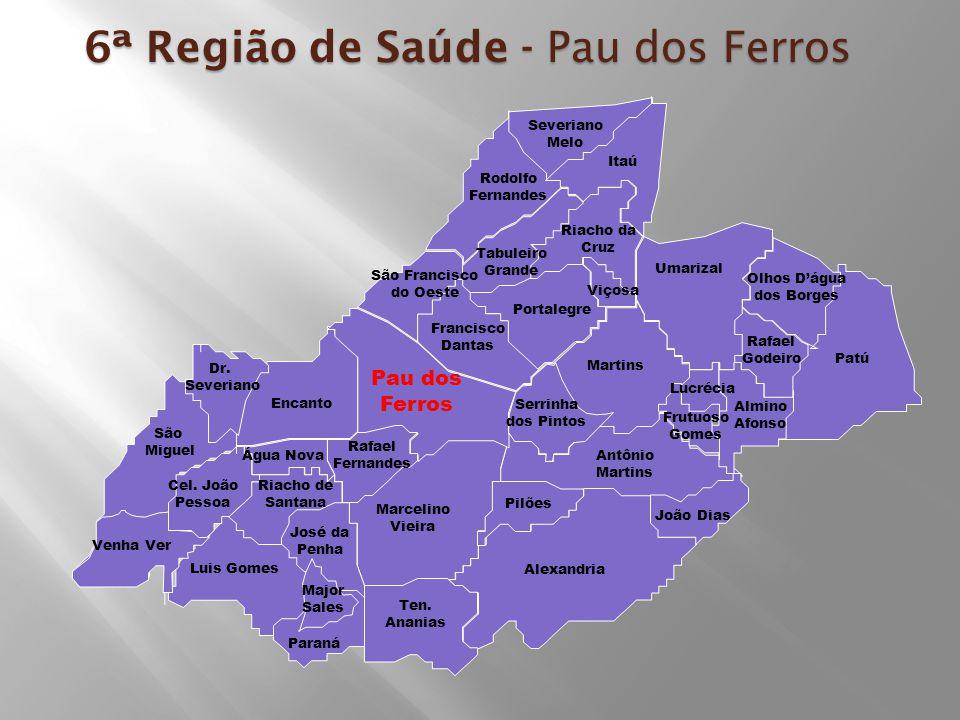 6ª Região de Saúde - Pau dos Ferros São Miguel Venha Ver Dr.