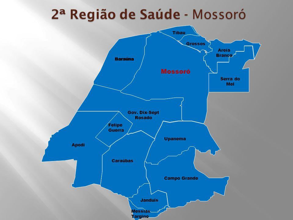 Mossoró Baraúna Tibau Grossos Areia Branca Serra do Mel Felipe Guerra Apodi Caraúbas Janduís Messias Targino Gov.