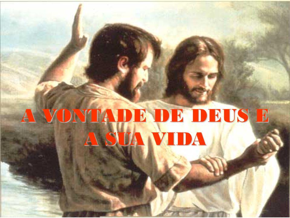 A VONTADE DE DEUS E A SUA VIDA