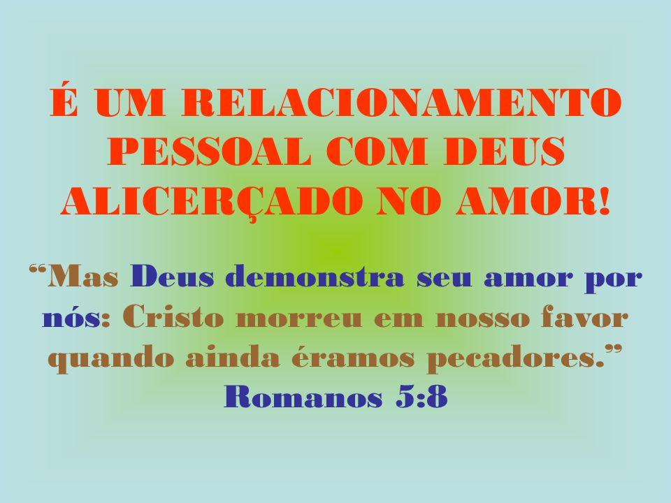 2. Deus convida você para um relacionamento contínuo de amor com ele.
