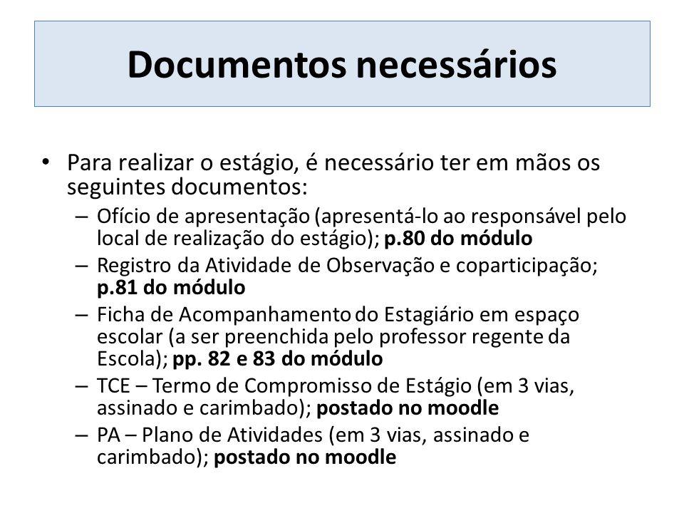 Escolha do tema do Projeto de Ensino Observar, durante o mês de setembro (mínimo de 20 horas), uma sala de aula de língua portuguesa para preencher o roteiro de Atividades de Observação e Coparticipação - RELATÓRIO (páginas 67 a 69 do módulo).