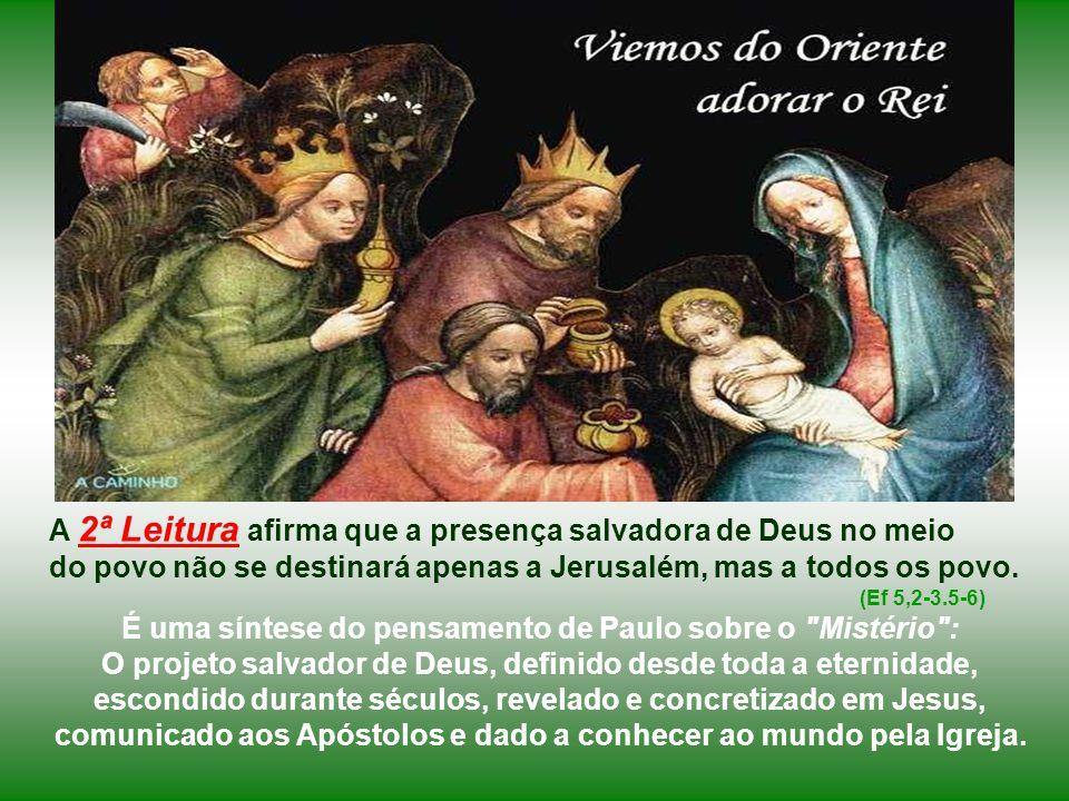 A 2ª Leitura afirma que a presença salvadora de Deus no meio do povo não se destinará apenas a Jerusalém, mas a todos os povo.