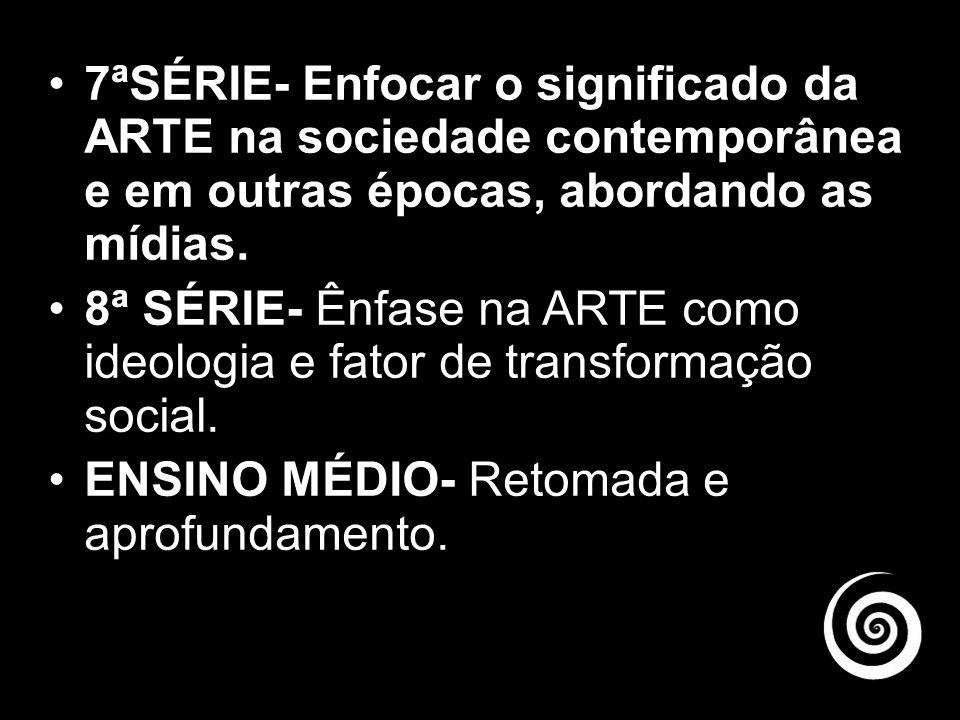 DEVE SE CONSIDERAR O APROFUNDAMENTO A SER OBSERVADO POR SÉRIE 5ª SÉRIE- Estrutura e organização da ARTE em sua origem e períodos Históricos.