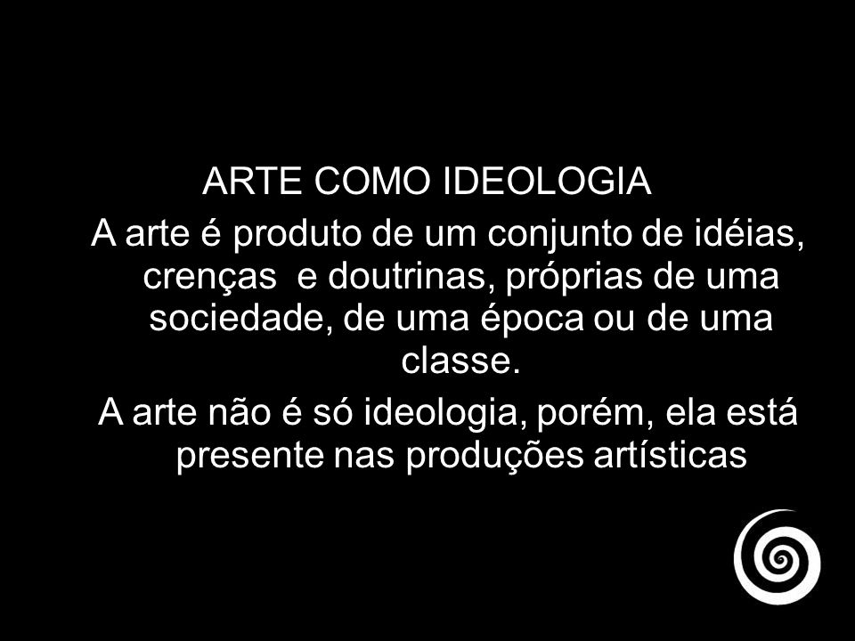 ARTE COMO FORMA DE CONHECIMENTO A arte é organizada e estruturada por um conhecimento próprio, o conteúdo formal,ao mesmo tempo possui um conteúdo social, que tem como objeto o ser humano em suas múltiplas dimensões.