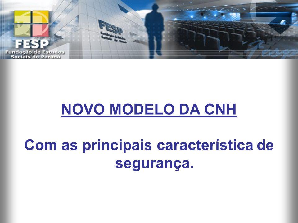 NOVO MODELO DA CNH Com as principais característica de segurança.