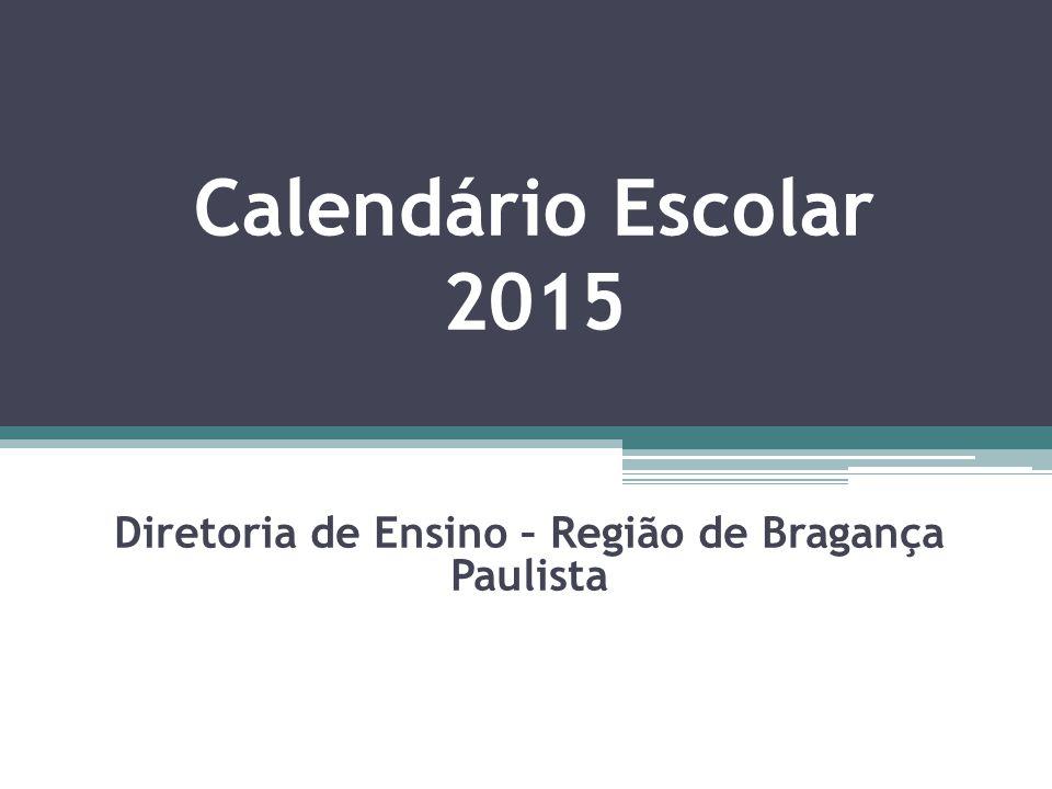 Calendário Escolar 2015 Diretoria de Ensino – Região de Bragança Paulista Abril 2014