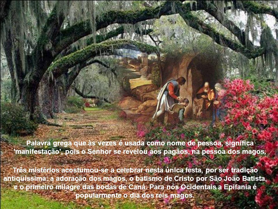 A Epifania é uma das festas litúrgicas mais antigas, mais antiga mesmo que o Natal. Começou a ser celebrada no Oriente, no século III e foi adotada no