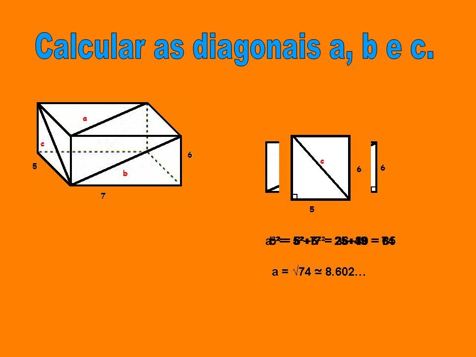 a² = 5²+7² = 25+49 = 74b² = 6²+ 7²= 36+49 = 85c² = 5²+6² = 25+36 = 61