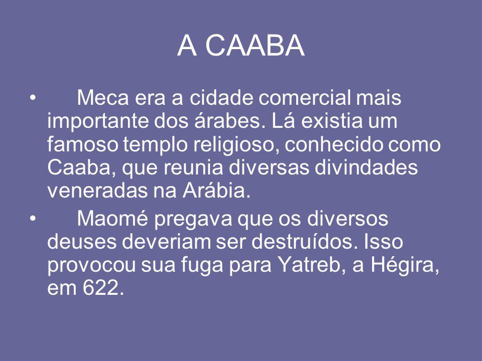 A CAABA Meca era a cidade comercial mais importante dos árabes. Lá existia um famoso templo religioso, conhecido como Caaba, que reunia diversas divin